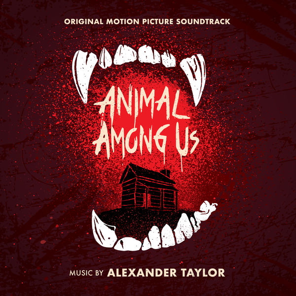 Taylor Alexander - Animal Among Us: Original Motion Picture Soundtrack