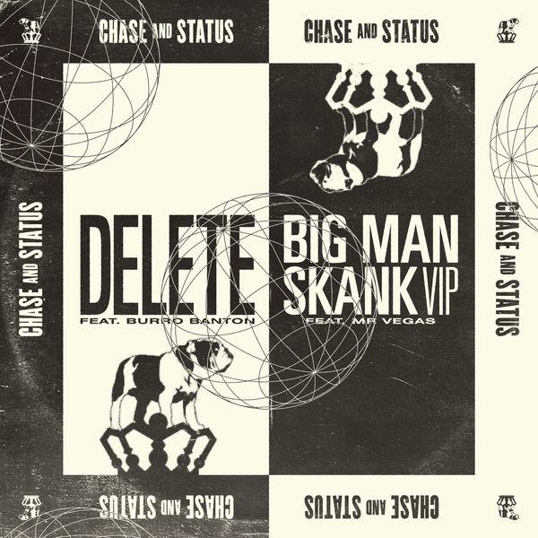 Chase & Status - Delete / Big Man Skank (VIP)