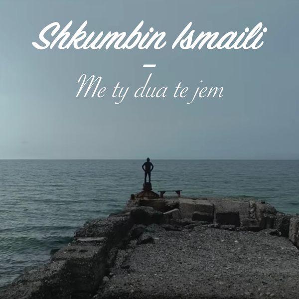 Me ty dua te jem | shkumbin ismaili – download and listen to the album.