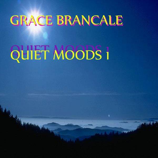 Grace Brancale - Quiet Moods 1