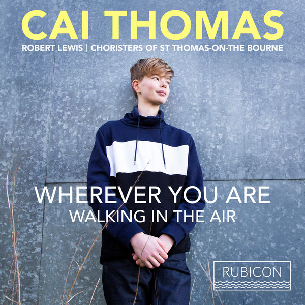 Cai Thomas - Cai Thomas: Wherever you are - Walking in the Air