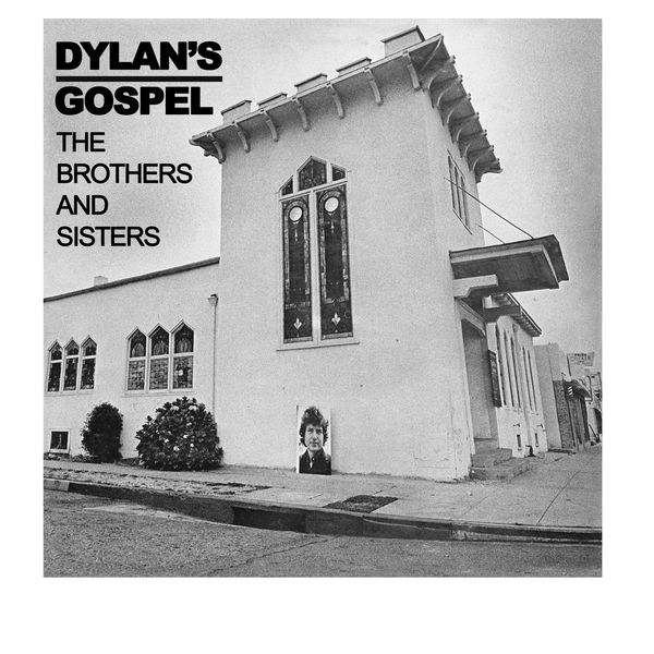The Brothers And Sisters - Dylan's Gospel