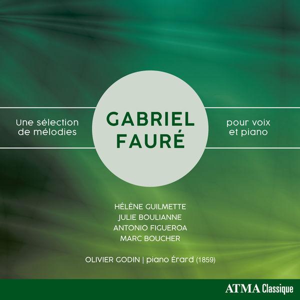Hélène Guilmette - Fauré: Une sélection de mélodies pour voix et piano