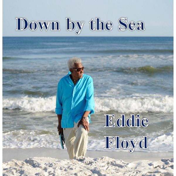 Eddie Floyd - Down By the Sea