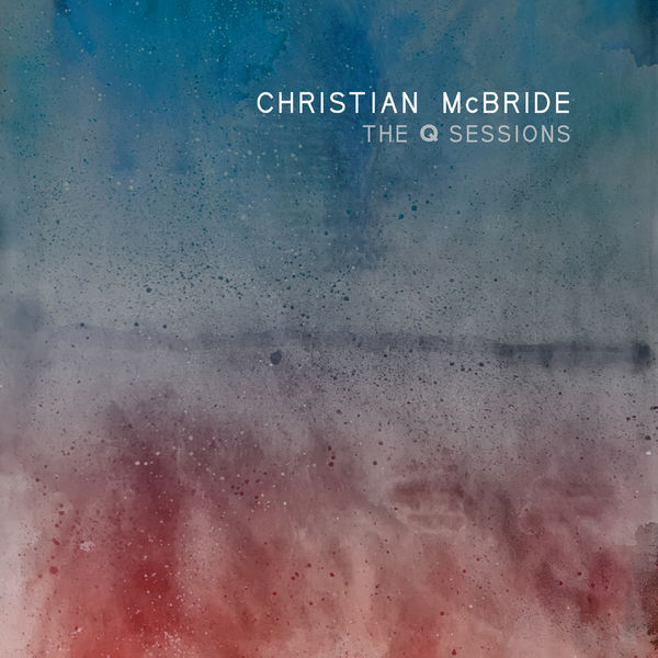 Christian McBride - The Q Sessions