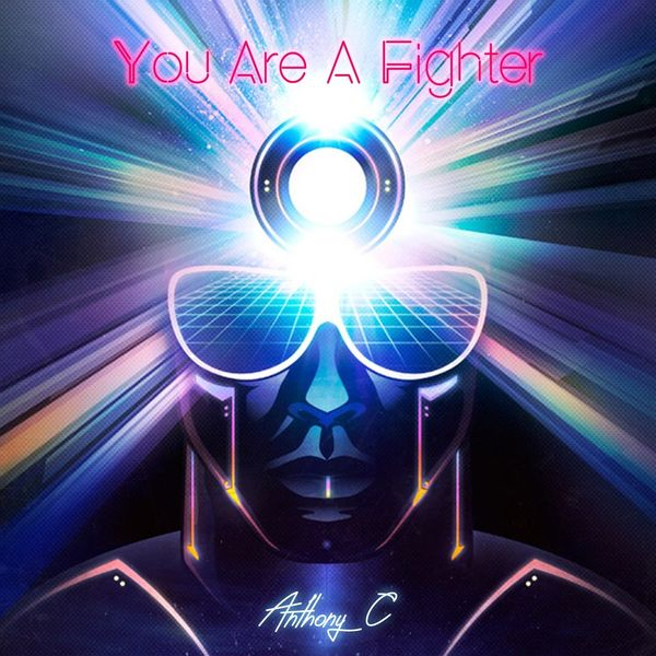 Anthony C - You Are a Fighter