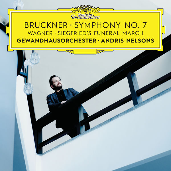 Andris Nelsons - Bruckner: Symphony No.7, Wagner: Siegfried's Funeral March