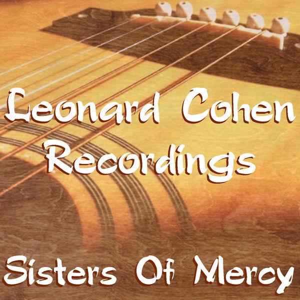 Leonard Cohen|Sisters Of Mercy Leonard Cohen Recordings (Live)