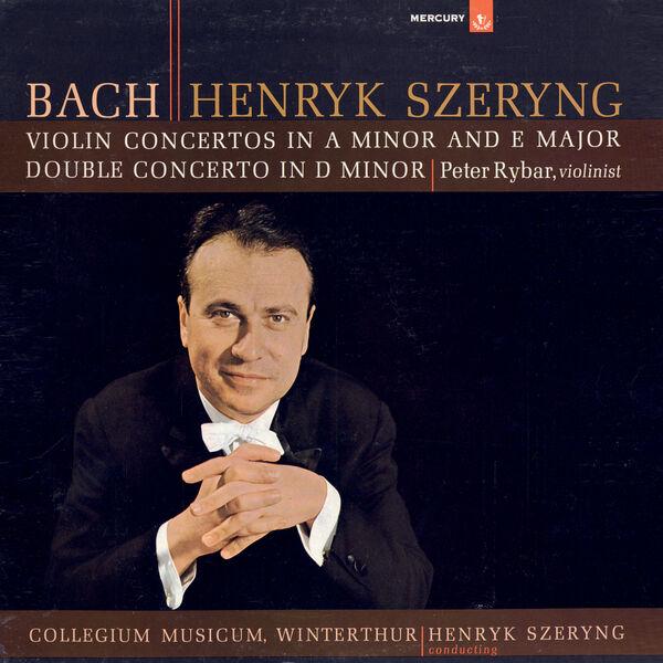 Henryk Szeryng - Bach, J.S.: Violin Concertos Nos. 1 & 2; Double Concerto