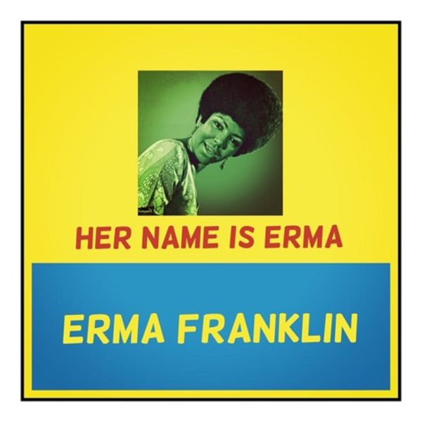 Erma Franklin Her Name Is Erma