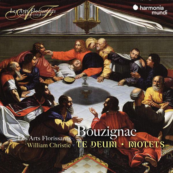 Les Arts Florissants - Bouzignac: Te Deum, Motets