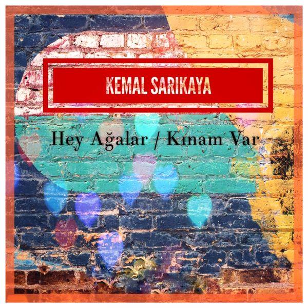 Kemal Sarıkaya - Hey Ağalar (Kınam Var)