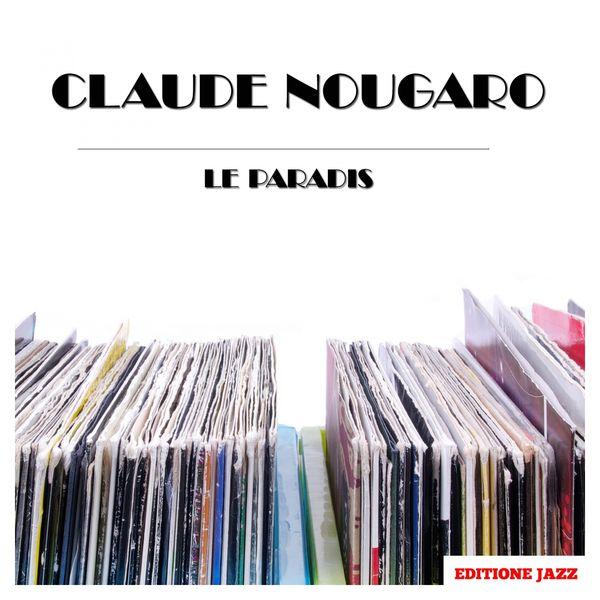 Claude Nougaro - Le Paradis