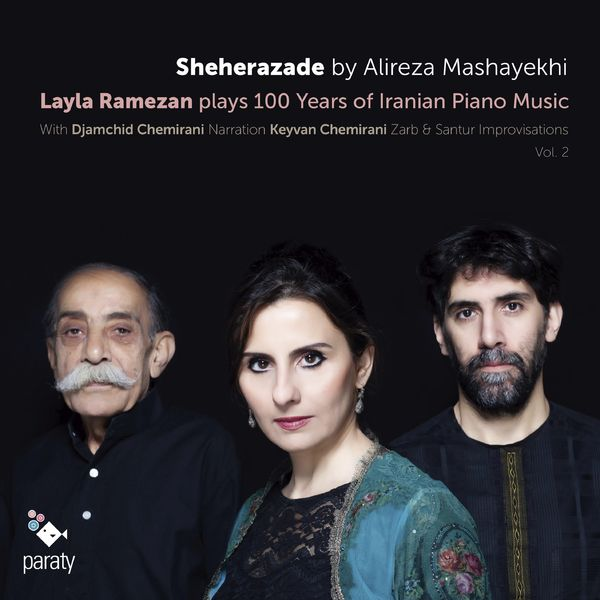 "Layla Ramezan - Mashayekhi: Sheherazade ""Layla Ramezan Plays 100 Years of Iranian Piano Music, Vol.2"""