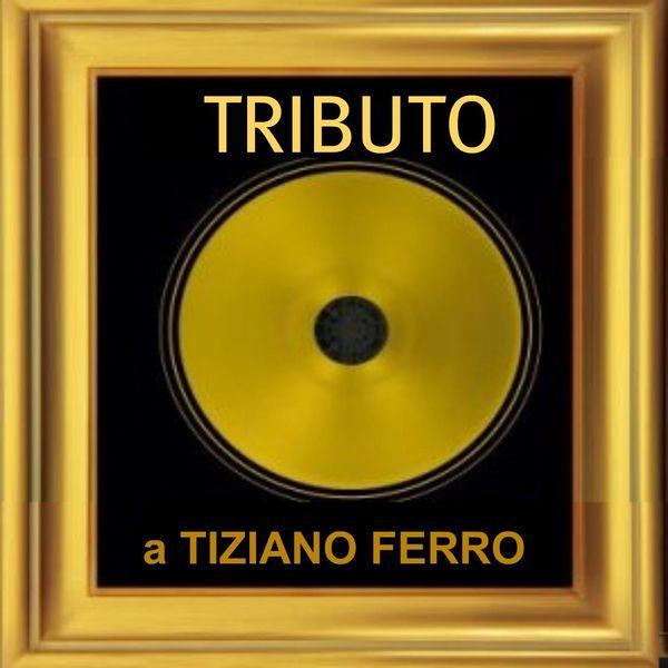 The Tibbs - Tributo a tiziano ferro