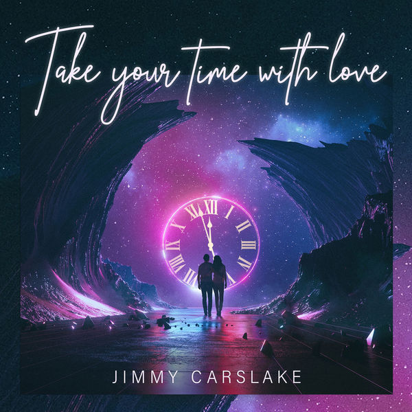 Jimmy Carslake - Take Your Time with Love