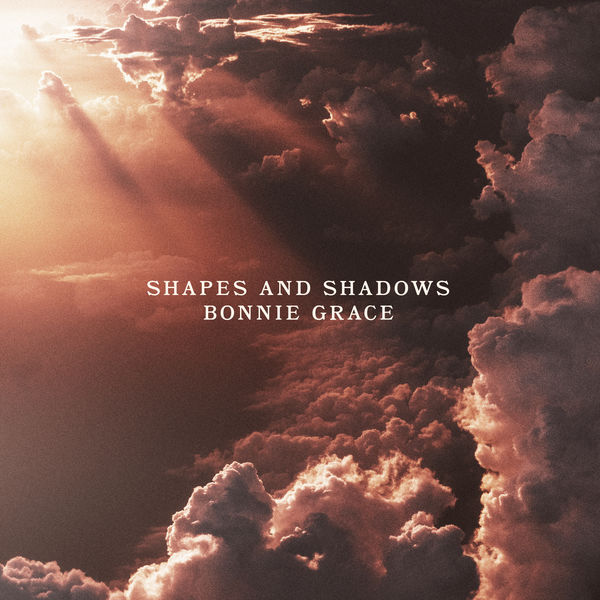 Bonnie Grace - Shapes and Shadows