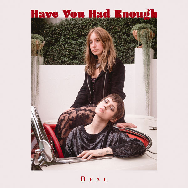 Beau - Have You Had Enough