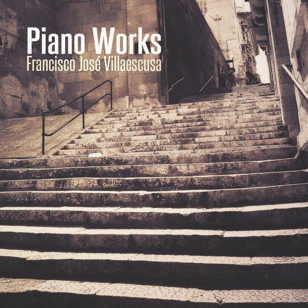 Francisco José Villaescusa - Piano Works