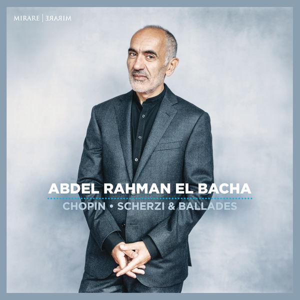 Abdel Rahman El Bacha|Chopin: Scherzi & Ballades