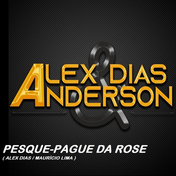Alex Dias & Anderson - Pesque-Pague da Rose