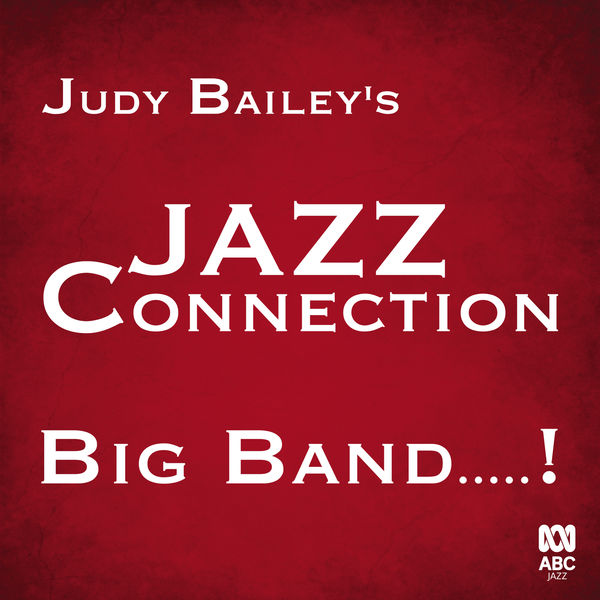 Judy Bailey's Jazz Connection - Big Band…!