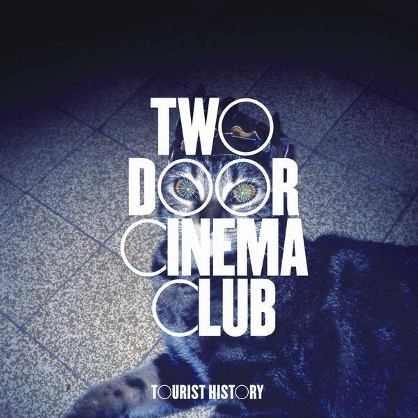 Two Door Cinema Club - Tourist History