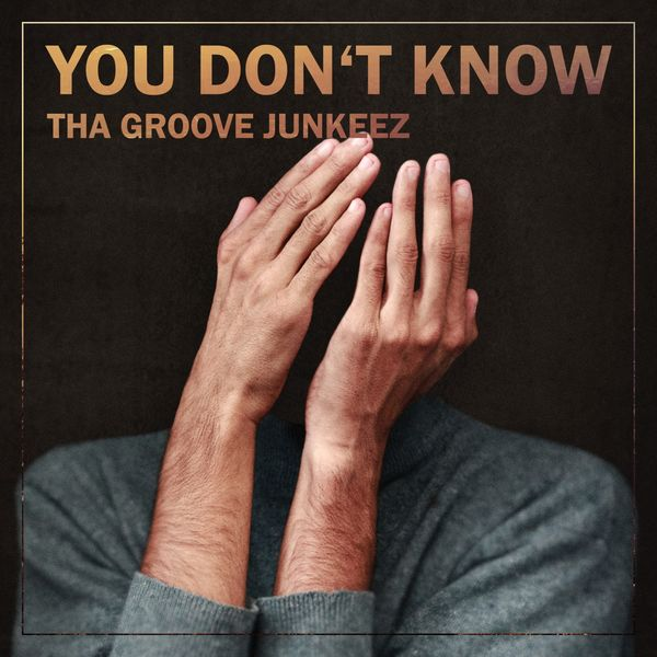 Tha Groove Junkeez - You Don't Know