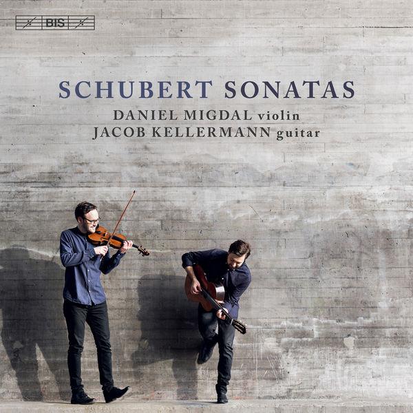 Daniel Migdal - Schubert: Sonatas (Arr. for Violin & Guitar)