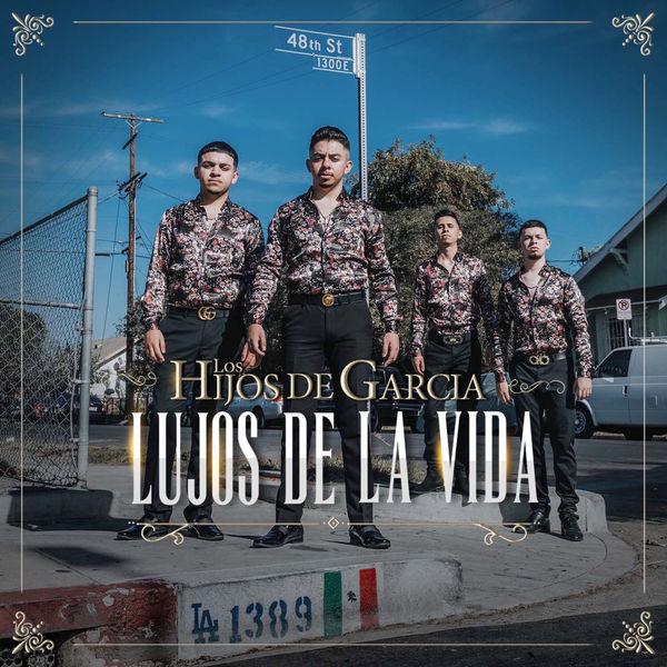 Los Hijos De Garcia - Lujos De La Vida