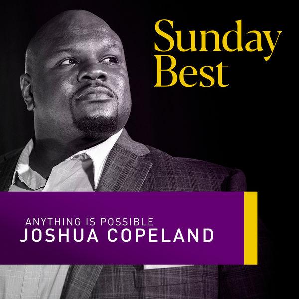 Joshua Copeland - Anything Is Possible (Sunday Best Performance)