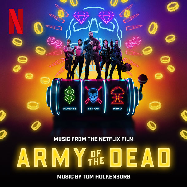 Junkie XL - Army of the Dead (Music From the Netflix Film)