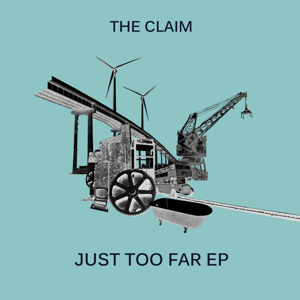 The Claim - Just Too Far EP