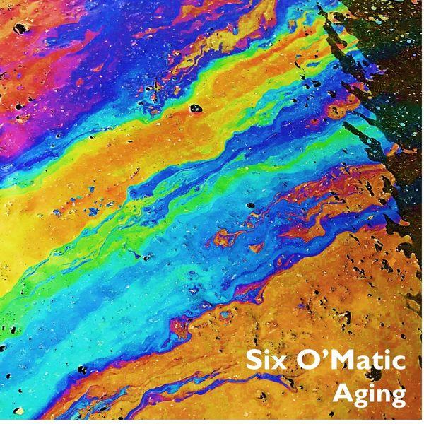 Six O'Matic - Aging
