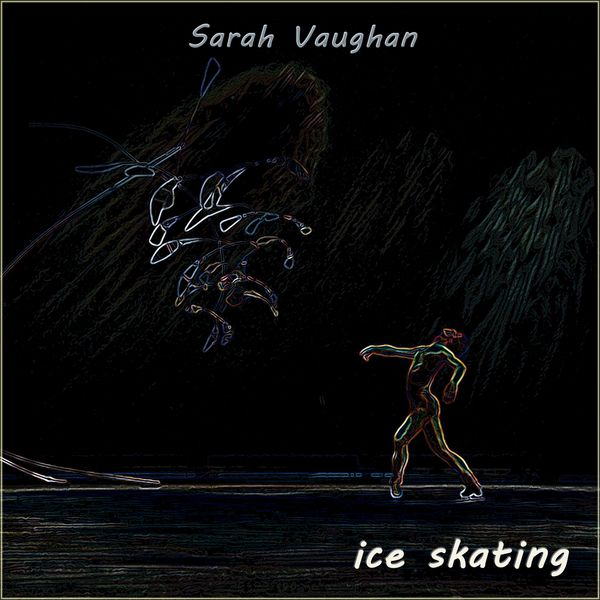 Sarah Vaughan - Ice Skating