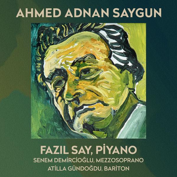 Fazil Say - Ahmed Adnan Saygun (Türk Bestecileri Serisi, Vol. 5)