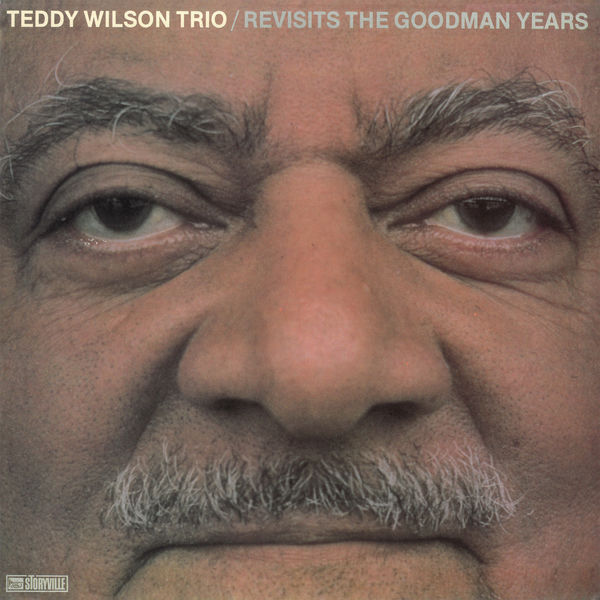Teddy Wilson - Revisits the Goodman Years