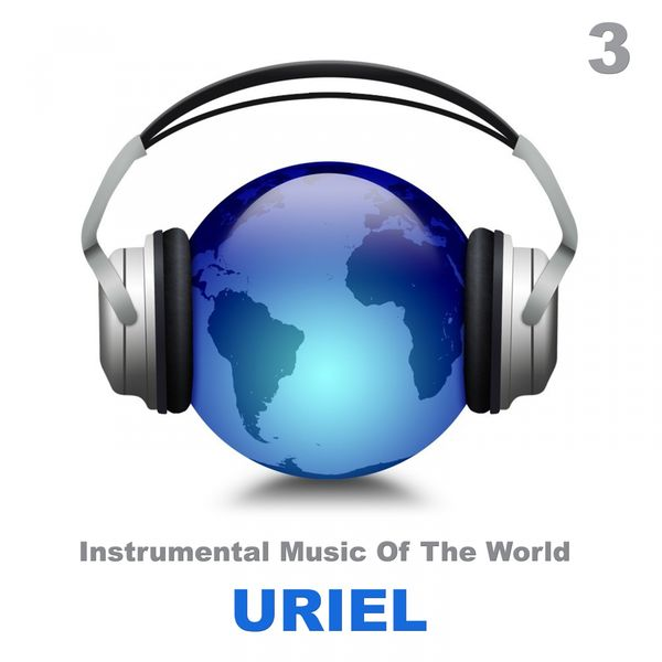 Uriel - Instrumental Music of the World 3