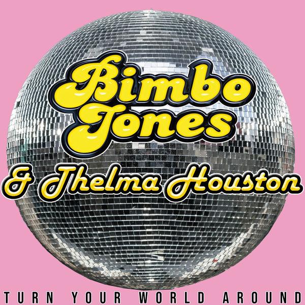 Bimbo Jones - Turn Your World Around