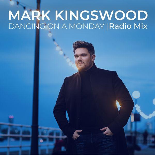 Mark Kingswood - Dancing on a Monday (Radio Mix)