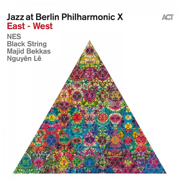 NES - Jazz at Berlin Philharmonic X: East - West (Live)