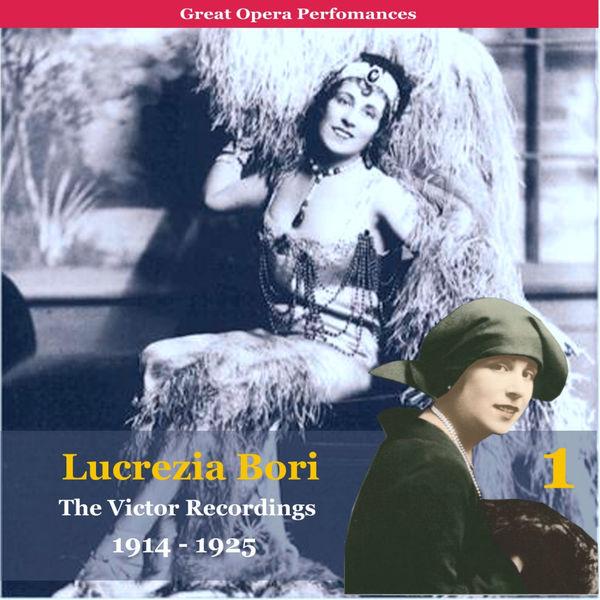 Lucrezia Bori - Lucrezia Bori, The Victor Recordings, Vol. 1 (1914 - 1925 Recordings)