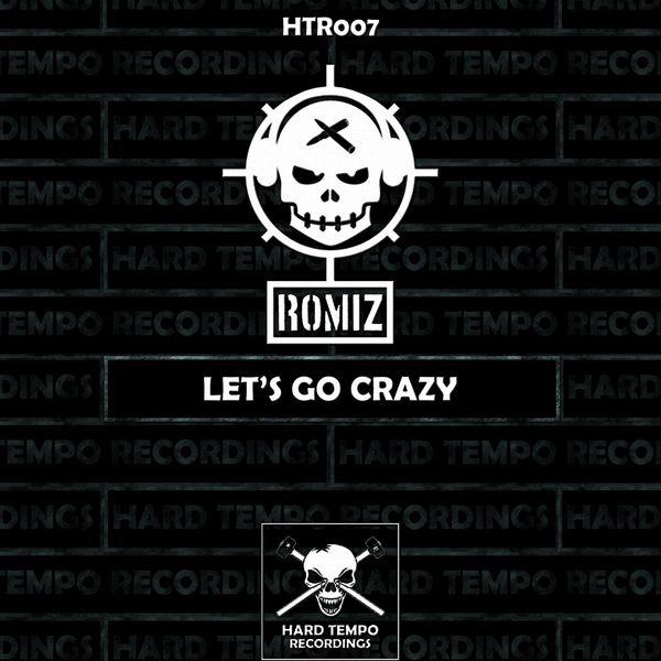 Romiz - Let's Go Crazy