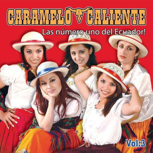 Caramelo Caliente - Las Numero Uno del Ecuador, Vol. 3