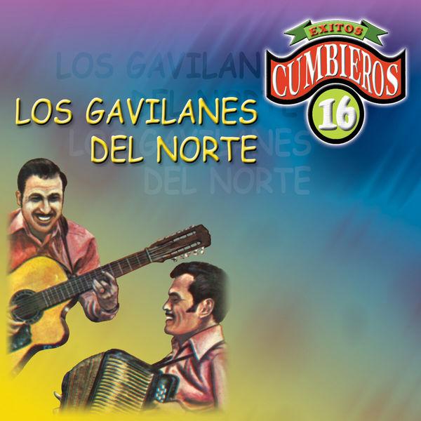 Los Gavilanes del Norte - 16 Exitos Cumbieros