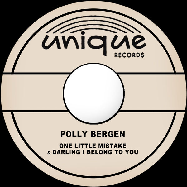Polly Bergen - One Little Mistake / Darling I Belong to You