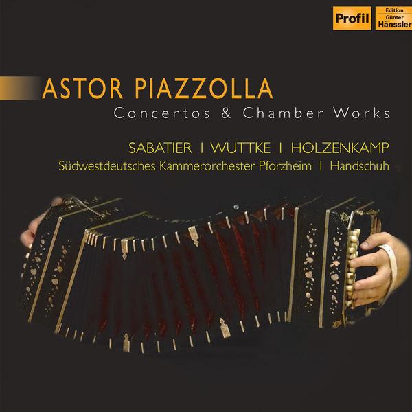 William Sabatier - Piazzolla: Concertos & Chamber Works