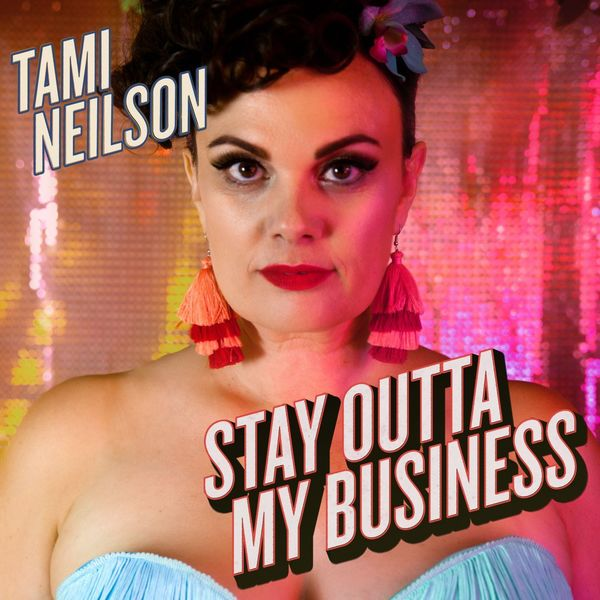 Tami Neilson - Stay Outta My Business