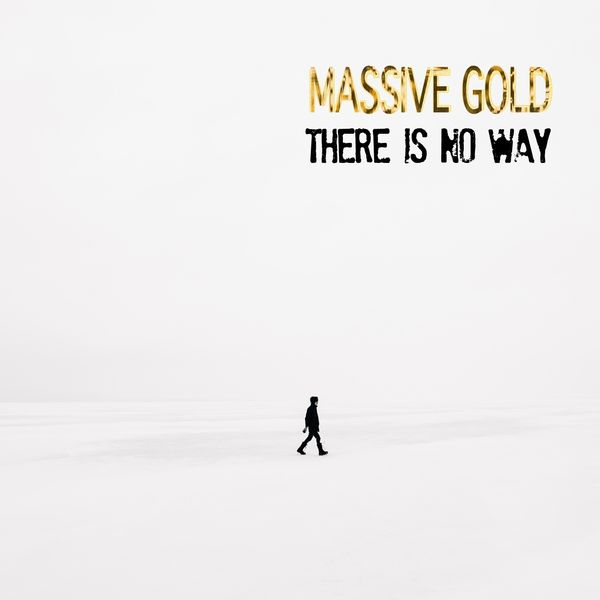 Massive Gold - There Is No Way
