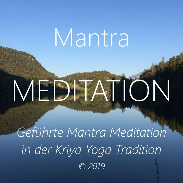 Walter Berger - Mantra Meditation (Geführte Mantra Meditation in der Kriya Yoga Tradition)